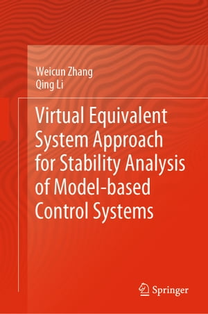 Virtual Equivalent System Approach for Stability Analysis of Model-based Control Systems de Weicun Zhang