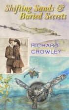 Shifting Sands and Buried Secrets by richard crowley