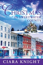 Christmas in Sweetwater County by Ciara Knight