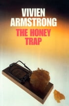 The Honey Trap by Vivien Armstrong