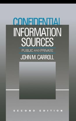 Book Confidential Information Sources: Public and Private by Carroll, John M.