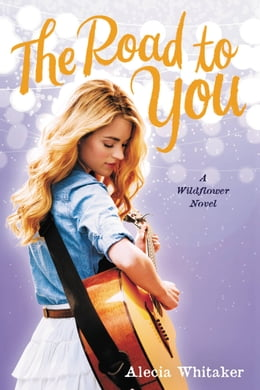 Book The Road to You by Alecia Whitaker
