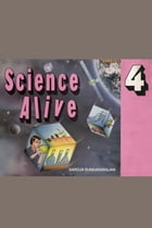Science Alive 4: Practical Experiments for Grade 4 by Saroja Sundararajan