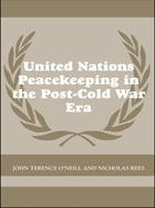 United Nations Peacekeeping in the Post-Cold War Era