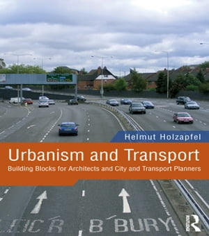 Urbanism and Transport Building Blocks for Architects and City and Transport Planners
