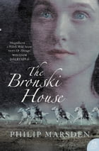 The Bronski House (Text Only) by Philip Marsden