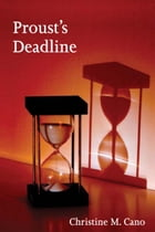 Proust's Deadline by Christine M. Cano