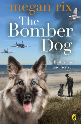 Book The Bomber Dog by Megan Rix