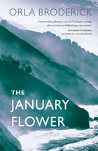 The January Flower by Orla Broderick