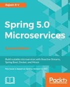 Spring 5.0 Microservices - Second Edition by Rajesh R V
