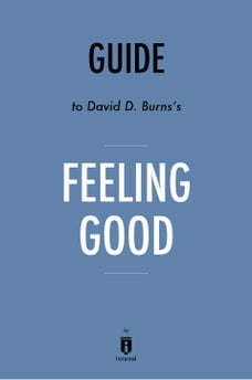 Guide to David D. Burns's, MD Feeling Good by Instaread