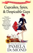 Cupcakes, Spies, and Despicable Guys by Pamela DuMond
