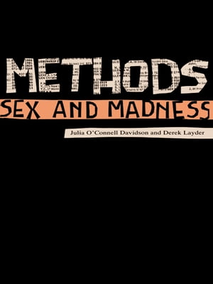 Methods,  Sex and Madness