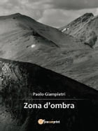 Zona d'ombra by Paolo Giampietri