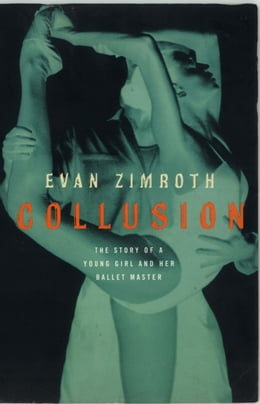 Book Collusion: Young Girls Becomes a Dancer, A by Evan Zimroth