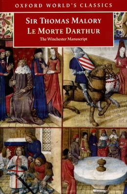 Book Le Morte Darthur : The Winchester Manuscript by Thomas Malory