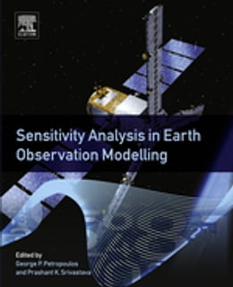 Book Sensitivity Analysis in Earth Observation Modelling by George Petropoulos