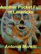 Another Pocket Full of Limericks by Antonio Moretti