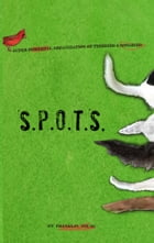S.P.O.T.S. (Super Powerful Organization of Terriers and Songbird) by Franklin Young