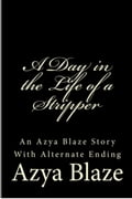 A Day in the Life of a Stripper 2855d9a8-50c4-435b-9dca-392539068019