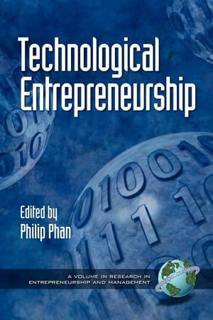 Technological Entrepreneurship: Research in Entrepreneurship and Management.