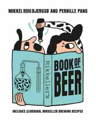 Mikkeller: Includes 25 Original Mikkeller Brewing Recipes by Mikkel Borg Bjergsø