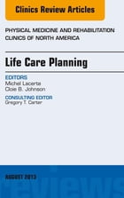 Life Care Planning, An Issue of Physical Medicine and Rehabilitation Clinics, E-Book by Michel Lacerte, MD