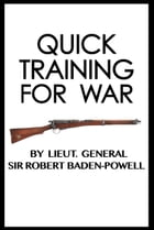 Quick Training For War by Robert Baden-Powell