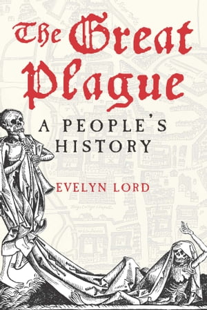 The Great Plague A People's History