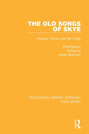 The Old Songs of Skye Frances Tolmie and Her Circle
