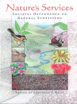 Book Nature's Services: Societal Dependence On Natural Ecosystems by Gretchen Daily