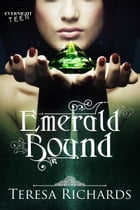 Emerald Bound by Teresa Richards