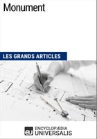 Monument: Les Grands Articles d'Universalis by Encyclopaedia Universalis