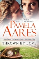 Thrown By Love: (The Tavonesi Series, Book #2) by Pamela Aares