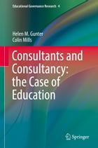 Consultants and Consultancy: the Case of Education by Colin Mills