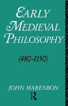 Book Early Medieval Philosophy 480-1150 by Marenbon, John