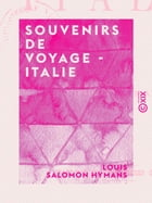 Souvenirs de voyage - Italie by Louis Salomon Hymans