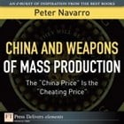 """China and Weapons of Mass Production: The """"China Price"""" Is the """"Cheating Price"""" by Peter Navarro"""