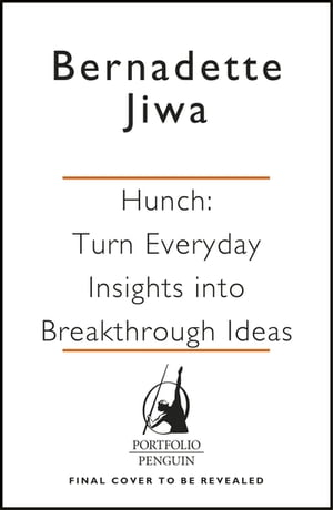 Hunch Turn Your Everyday Insights into the Next Big Thing