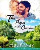 The Pepper In the Gumbo: Cane River Romance, #1