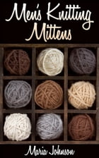 Men's Knitting Mittens by Maria Johnson