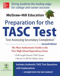 McGraw-Hill Education Preparation for the TASC Test 2nd Edition: The Official Guide to the Test