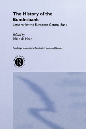 The History of the Bundesbank Lessons for the European Central Bank