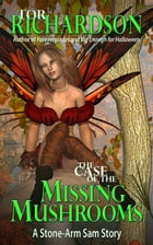 The Case of the Missing Mushrooms by Tor Richardson