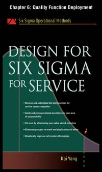 Design for Six Sigma for Service, Chapter 6 - Quality Function Deployment