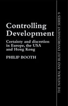 Controlling Development: Certainty, Discretion And Accountability