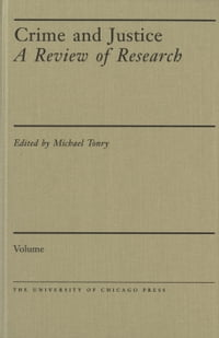 Crime and Justice, Volume 44: A Review of Research