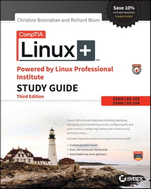 CompTIA Linux+ Powered by Linux Professional Institute Study Guide Exam LX0-103 and Exam LX0-104