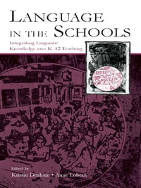Language in the Schools: Integrating Linguistic Knowledge Into K-12 Teaching