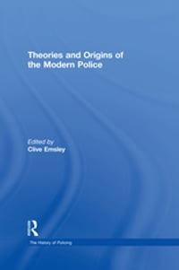 Theories and Origins of the Modern Police